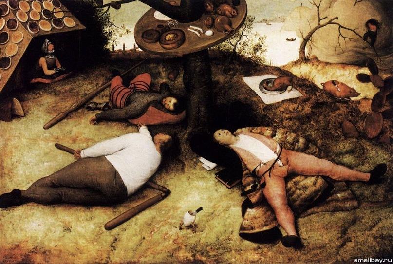 """Питер Брейгель Старший. """"Страна лентяев"""". 1567. Старая Пинакотека, Мюнхен. То - вымышленная страна праздного благоденствия.  Персонажи — представители четырех сословий:  рыцарь, солдат, крестьянин, и школяр, отдыхающие после обеда."""